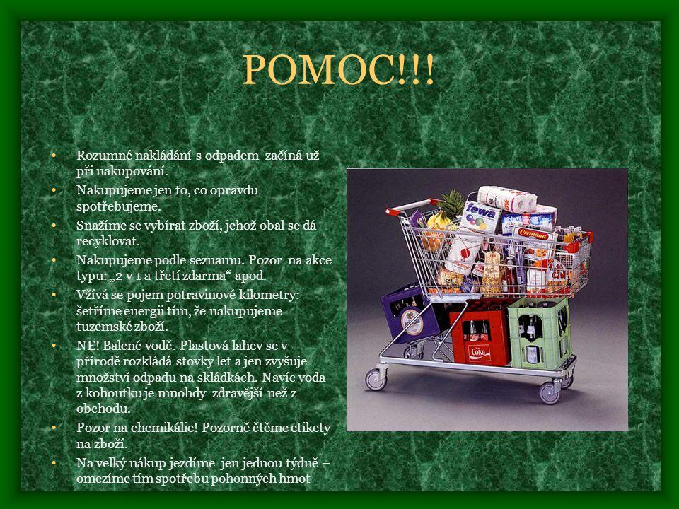 POMOC!!! Rozumné nakládání s odpadem začíná už při nakupování.