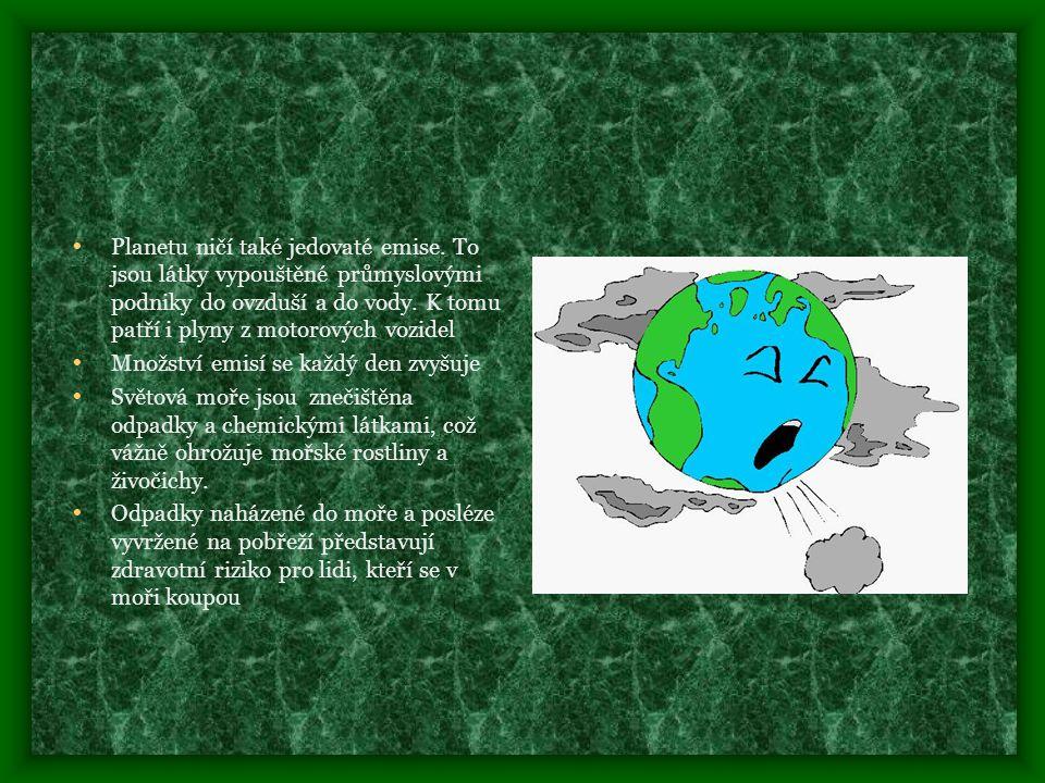 Planetu ničí také jedovaté emise