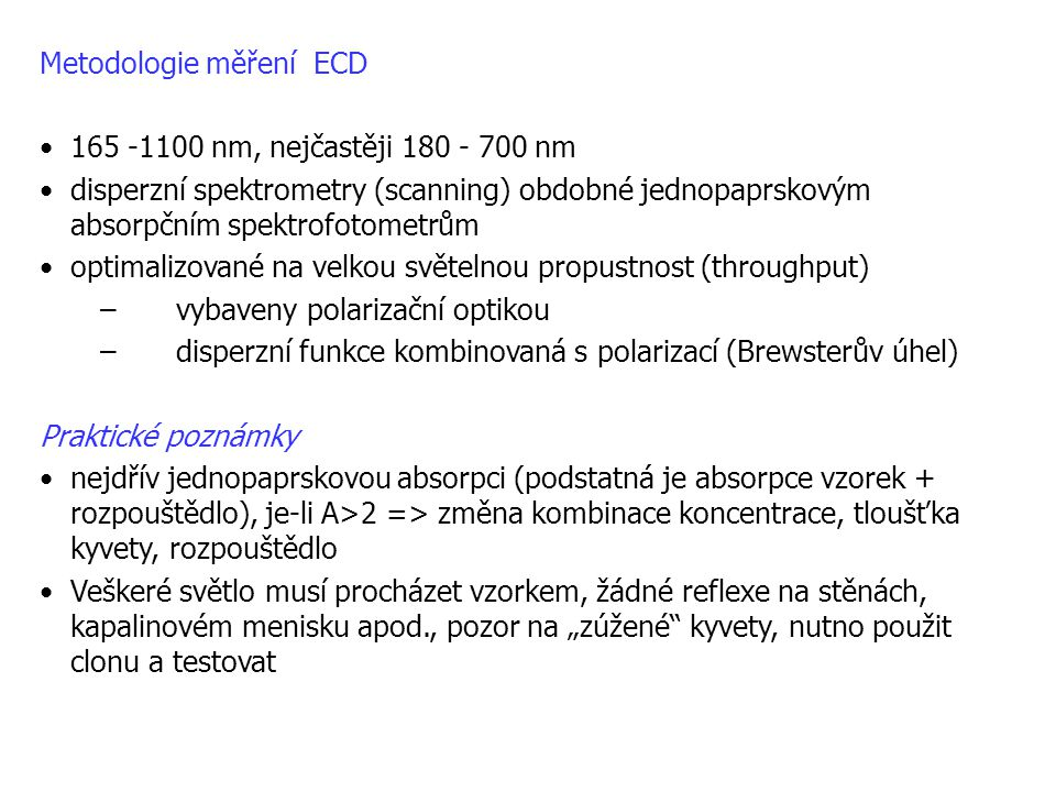 Metodologie měření ECD 165 -1100 nm, nejčastěji 180 - 700 nm
