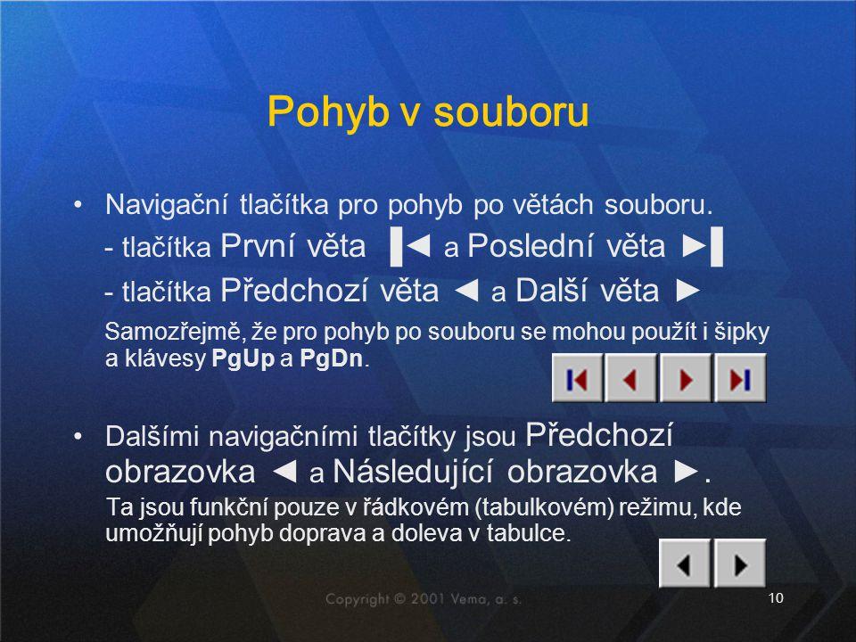 Pohyb v souboru Navigační tlačítka pro pohyb po větách souboru.