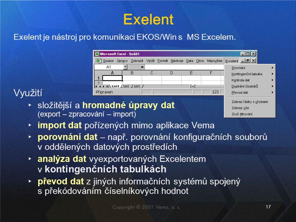 Exelent Exelent je nástroj pro komunikaci EKOS/Win s MS Excelem. Využití. složitější a hromadné úpravy dat (export – zpracování – import)