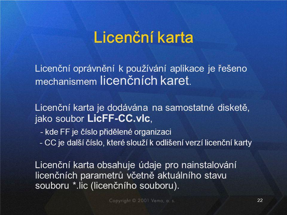 Licenční karta Licenční oprávnění k používání aplikace je řešeno mechanismem licenčních karet.