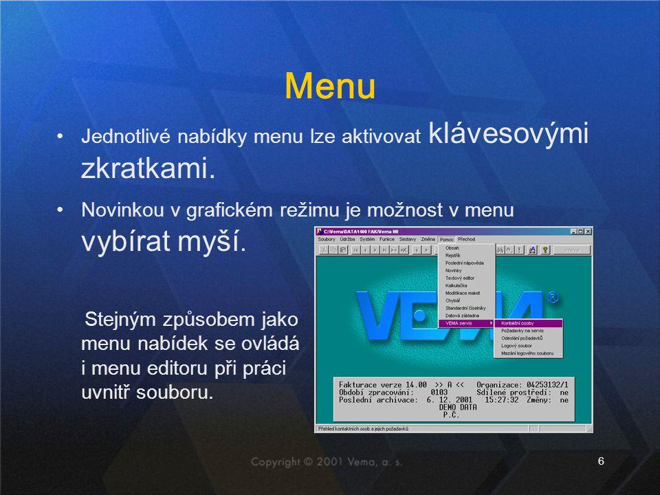 Menu Jednotlivé nabídky menu lze aktivovat klávesovými zkratkami.