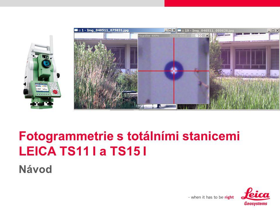 Fotogrammetrie s totálními stanicemi LEICA TS11 I a TS15 I