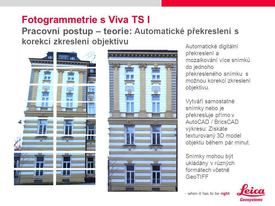 Fotogrammetrie s Viva TS I Pracovní postup – teorie: Automatické překreslení s korekcí zkreslení objektivu