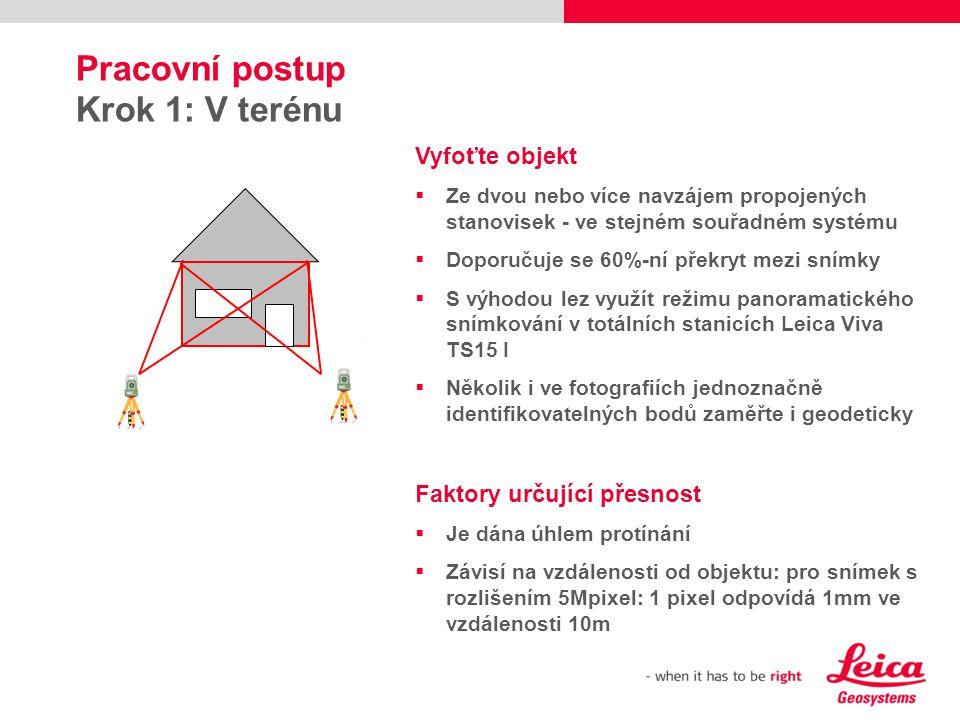 Pracovní postup Krok 1: V terénu Vyfoťte objekt
