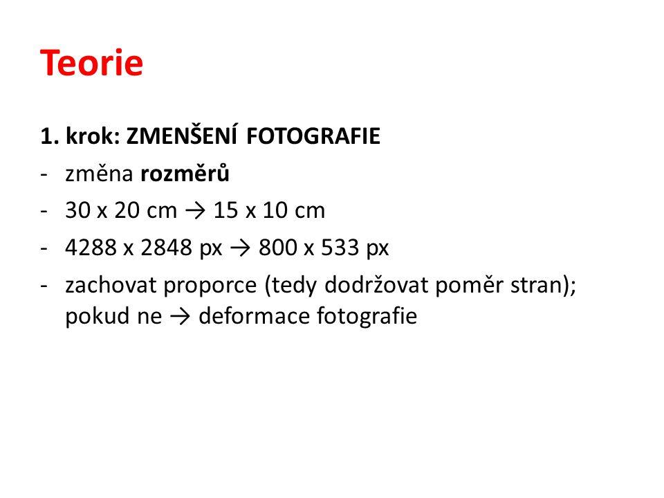 Teorie 1. krok: ZMENŠENÍ FOTOGRAFIE změna rozměrů