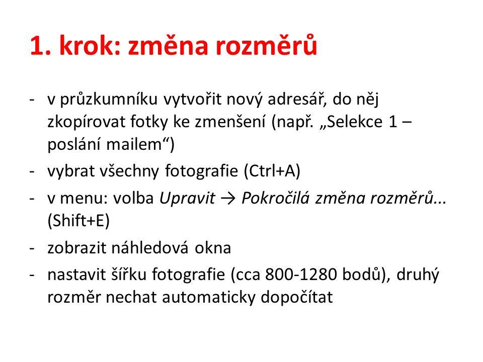"""1. krok: změna rozměrů v průzkumníku vytvořit nový adresář, do něj zkopírovat fotky ke zmenšení (např. """"Selekce 1 – poslání mailem )"""