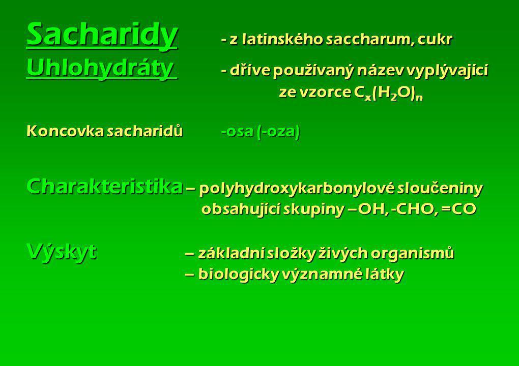 Sacharidy. - z latinského saccharum, cukr Uhlohydráty