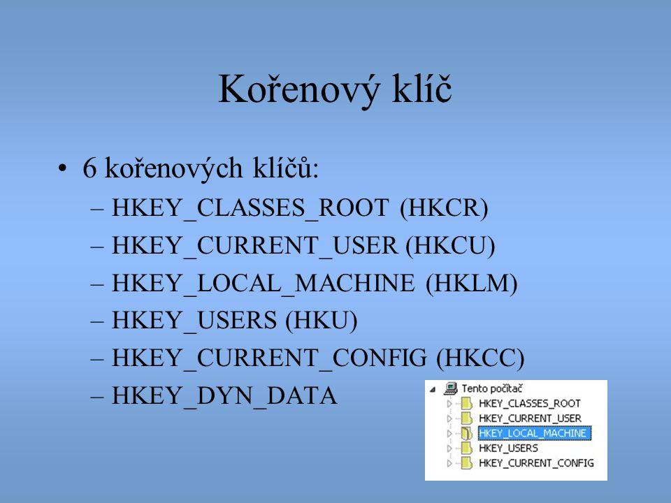 Kořenový klíč 6 kořenových klíčů: HKEY_CLASSES_ROOT (HKCR)