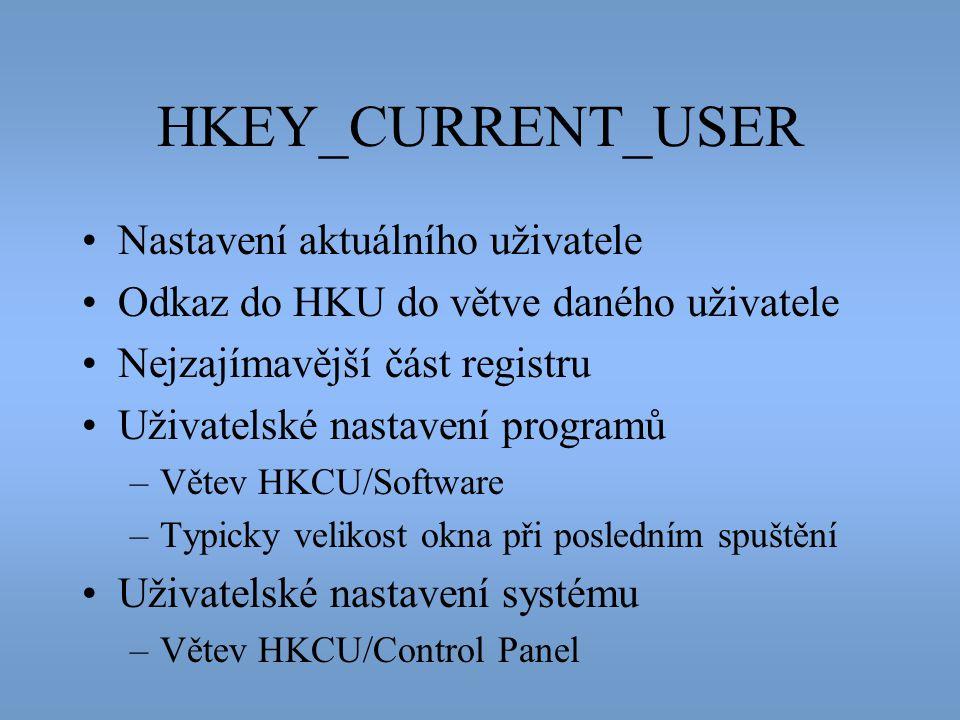 HKEY_CURRENT_USER Nastavení aktuálního uživatele