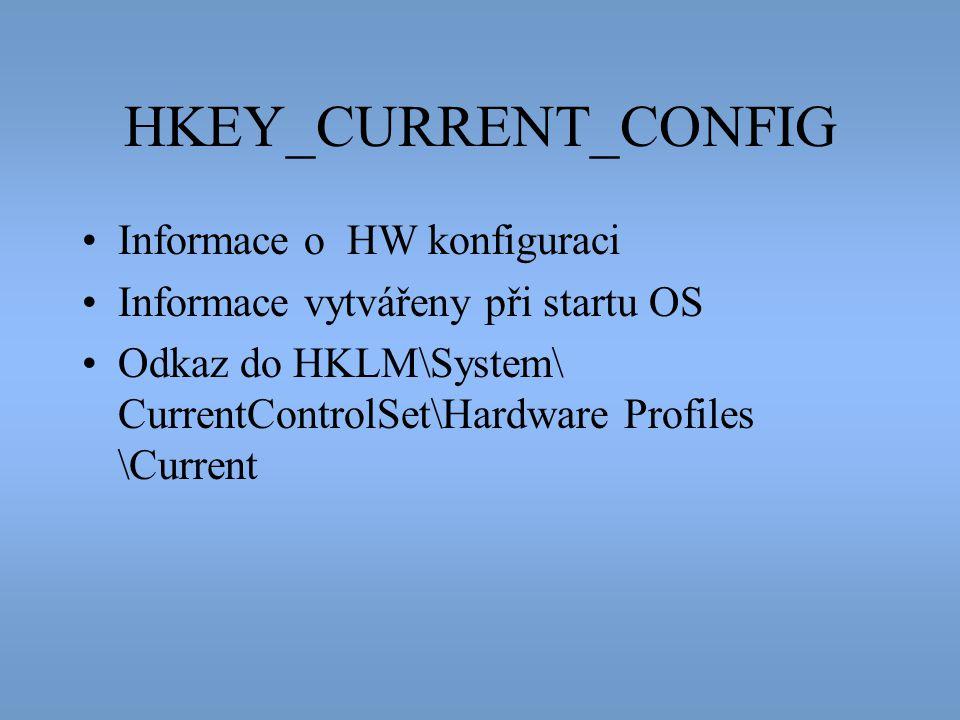 HKEY_CURRENT_CONFIG Informace o HW konfiguraci