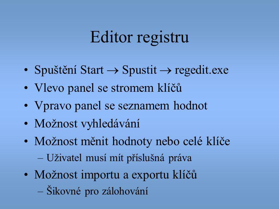 Editor registru Spuštění Start  Spustit  regedit.exe