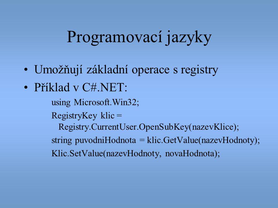 Programovací jazyky Umožňují základní operace s registry