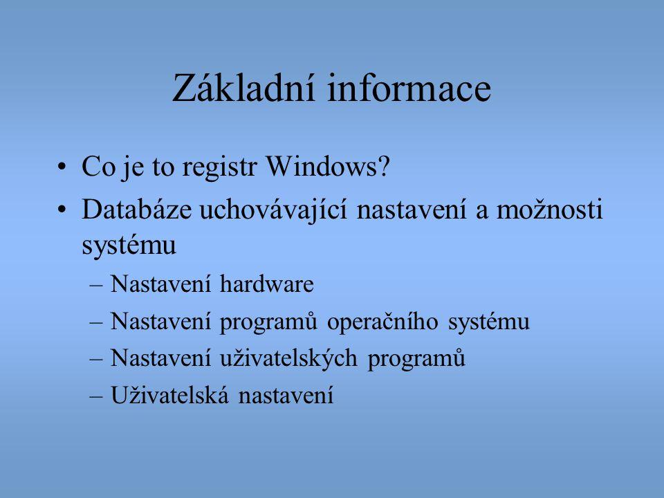 Základní informace Co je to registr Windows
