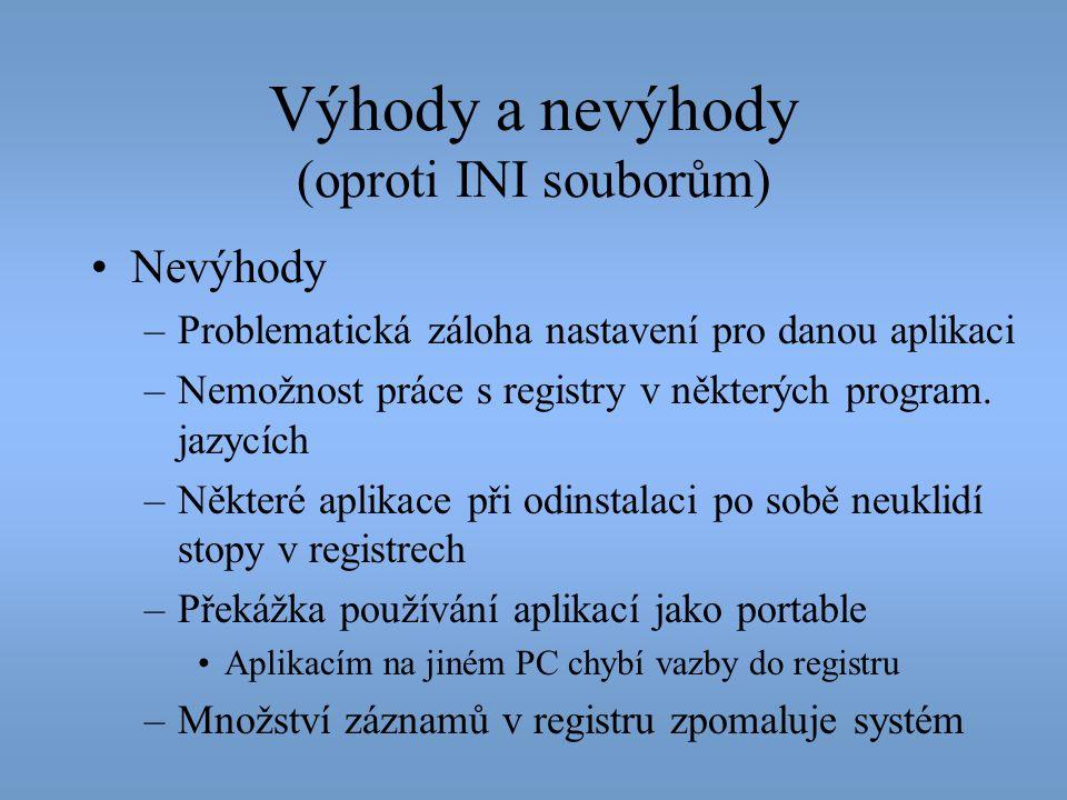 Výhody a nevýhody (oproti INI souborům)