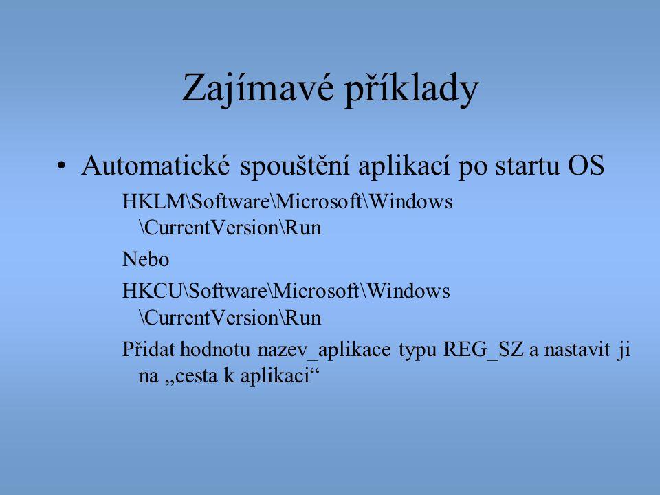 Zajímavé příklady Automatické spouštění aplikací po startu OS