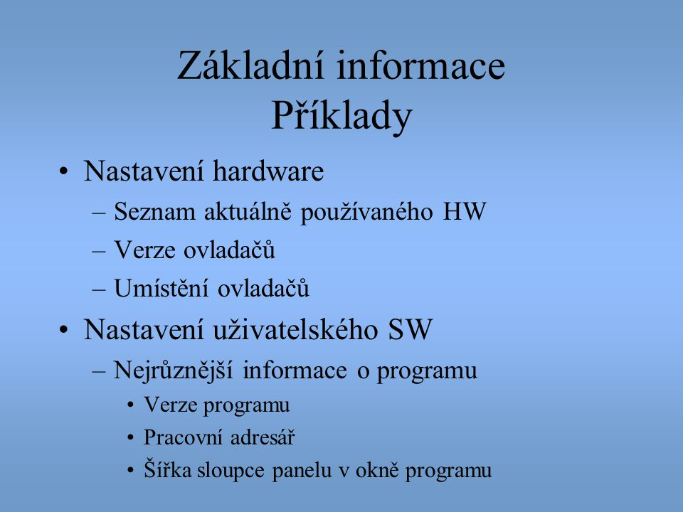 Základní informace Příklady