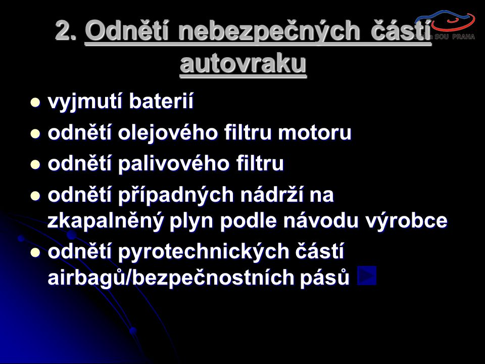 2. Odnětí nebezpečných částí autovraku