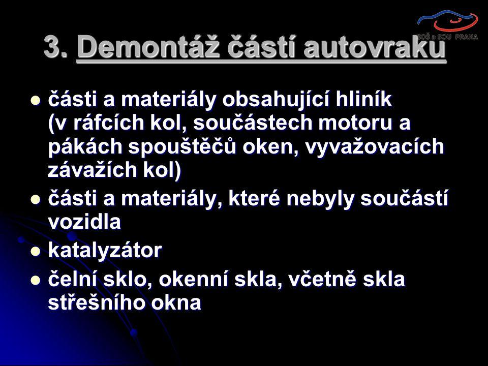 3. Demontáž částí autovraku
