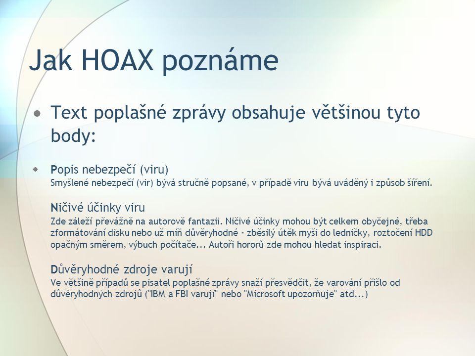 Jak HOAX poznáme Text poplašné zprávy obsahuje většinou tyto body: