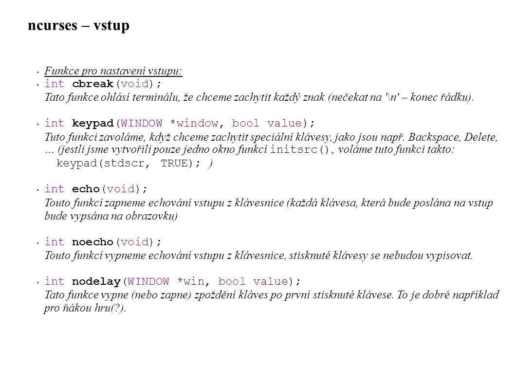 ncurses – vstup Funkce pro nastavení vstupu: