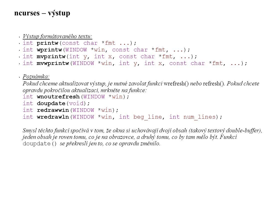 ncurses – výstup Výstup formátovaného textu: