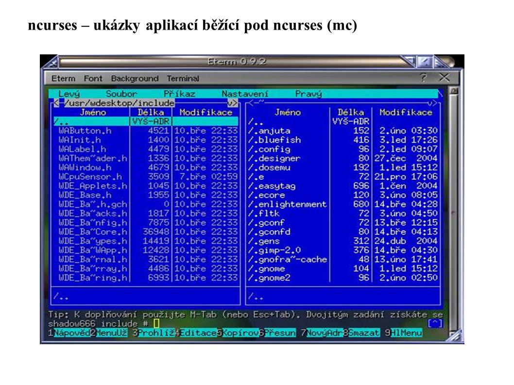 ncurses – ukázky aplikací běžící pod ncurses (mc)