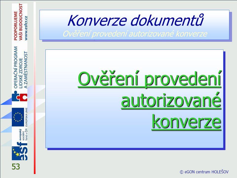 Konverze dokumentů Ověření provedení autorizované konverze