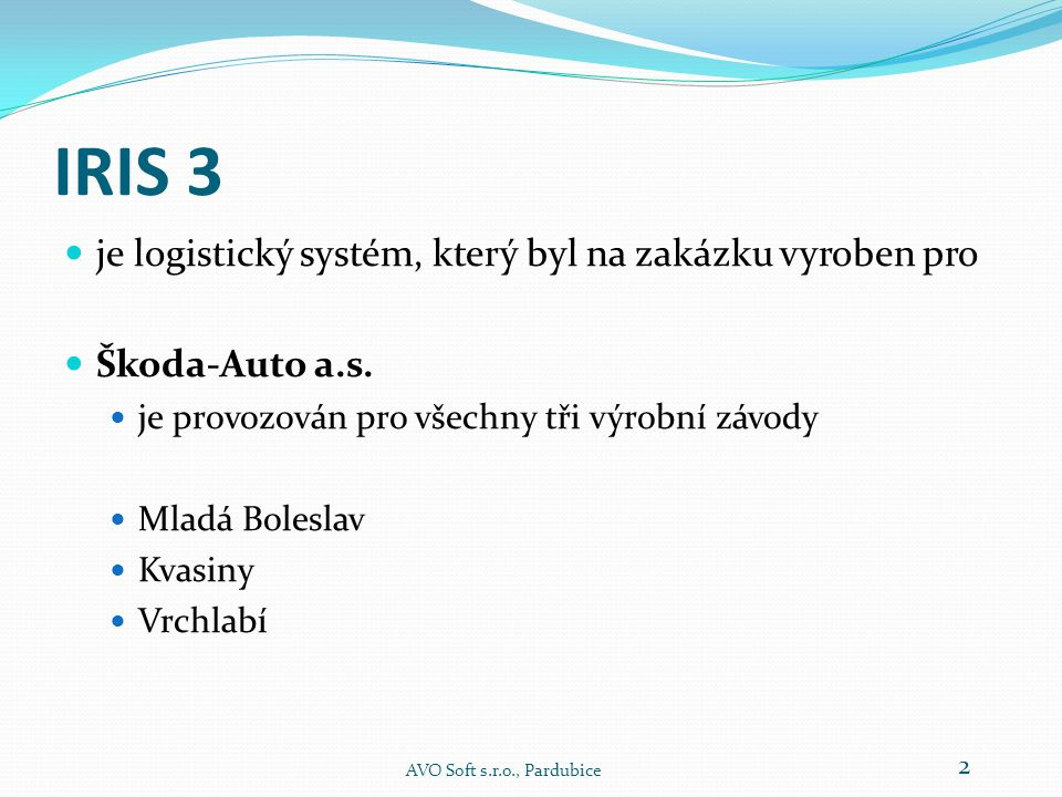 IRIS 3 je logistický systém, který byl na zakázku vyroben pro