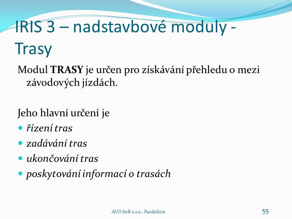 IRIS 3 – nadstavbové moduly - Trasy