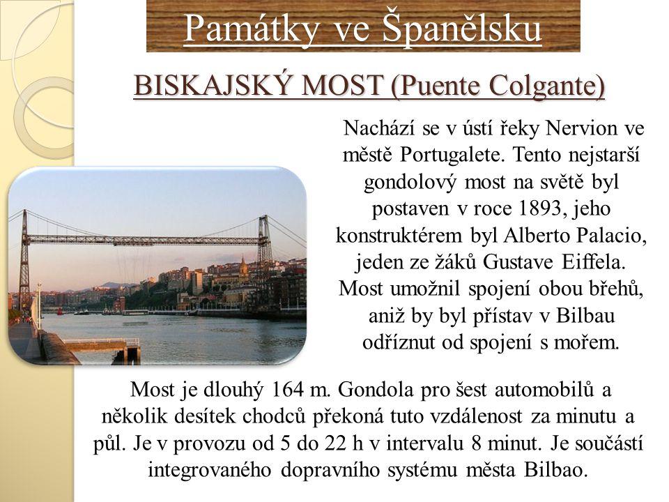Památky ve Španělsku BISKAJSKÝ MOST (Puente Colgante)