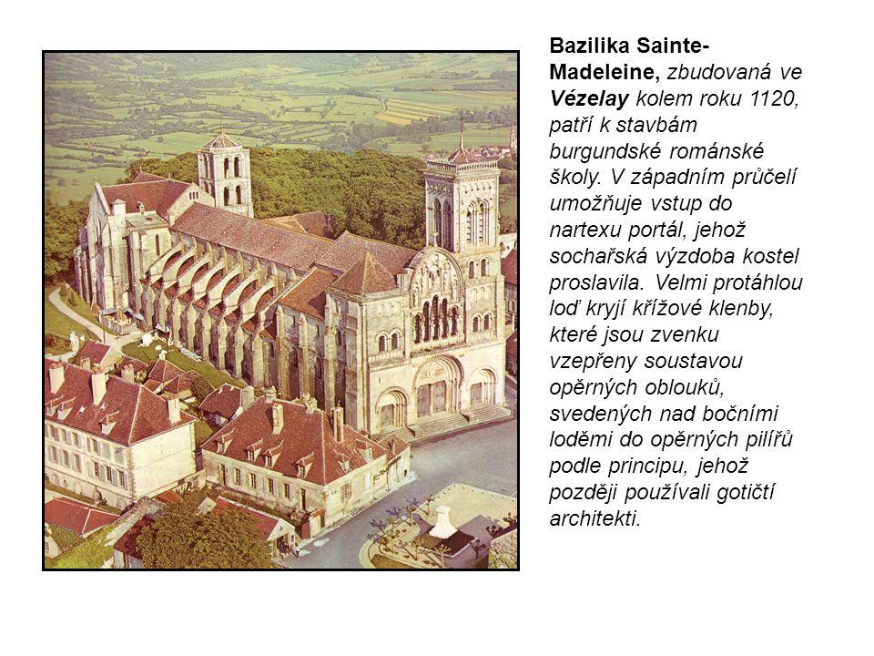 Bazilika Sainte- Madeleine, zbudovaná ve Vézelay kolem roku 1120, patří k stavbám burgundské románské školy.