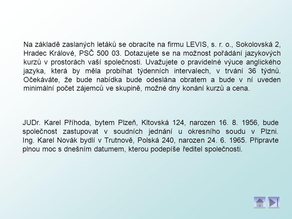 Na základě zaslaných letáků se obracíte na firmu LEVIS, s. r. o