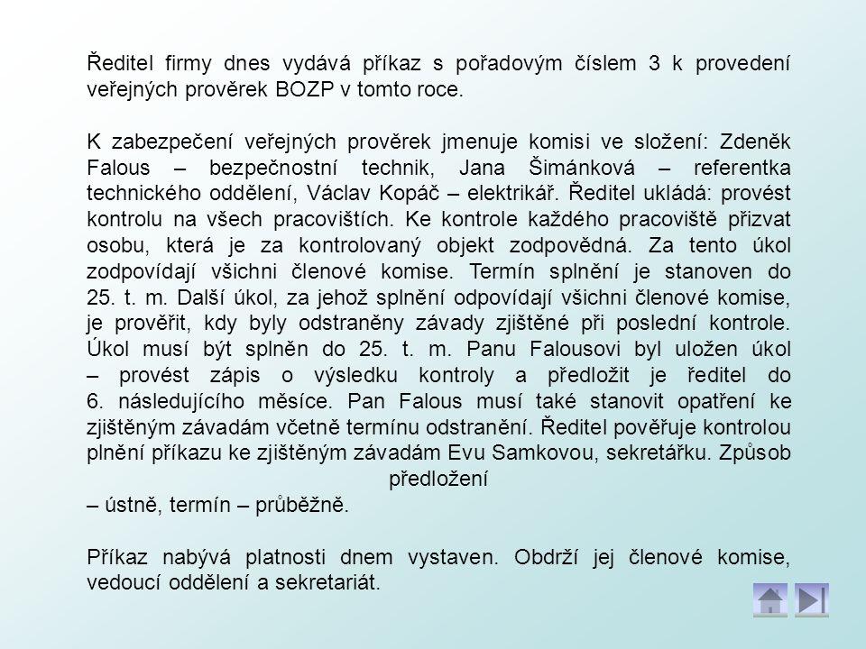 Ředitel firmy dnes vydává příkaz s pořadovým číslem 3 k provedení veřejných prověrek BOZP v tomto roce.