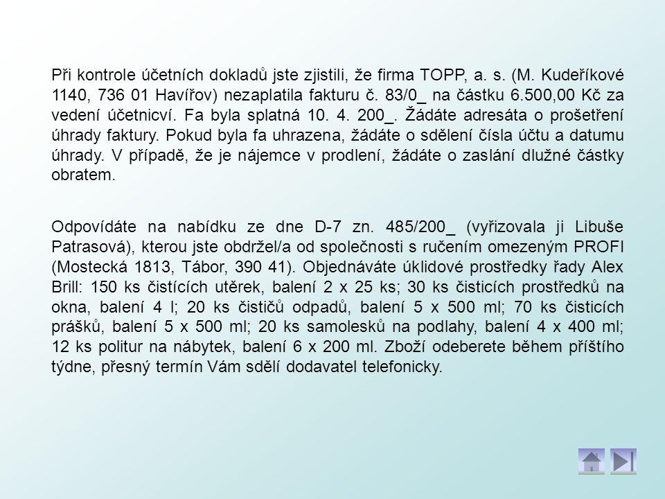 Při kontrole účetních dokladů jste zjistili, že firma TOPP, a. s. (M