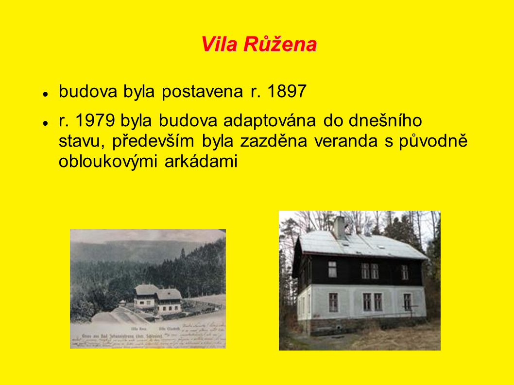Vila Růžena budova byla postavena r. 1897