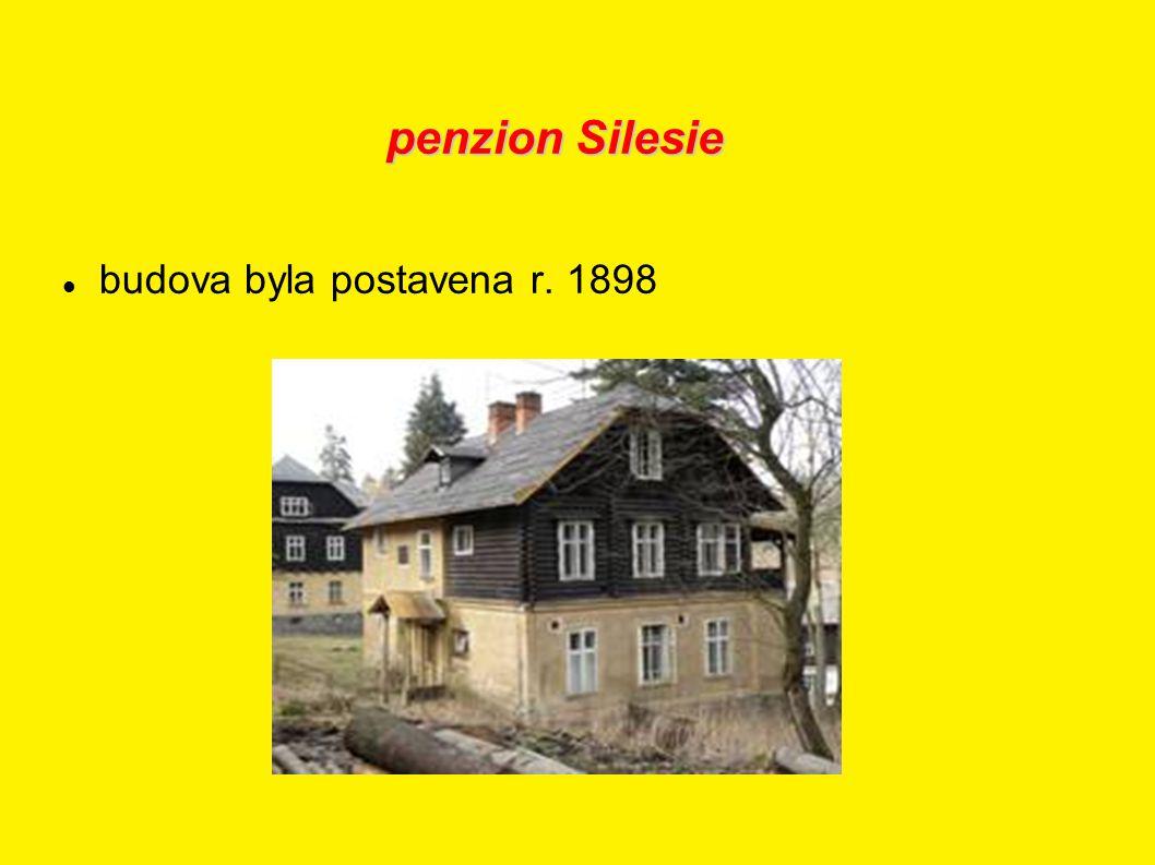 penzion Silesie budova byla postavena r. 1898