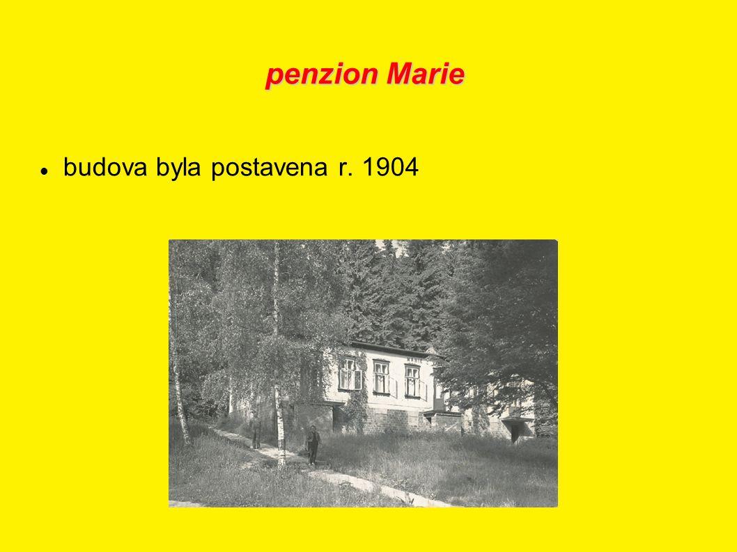 penzion Marie budova byla postavena r. 1904