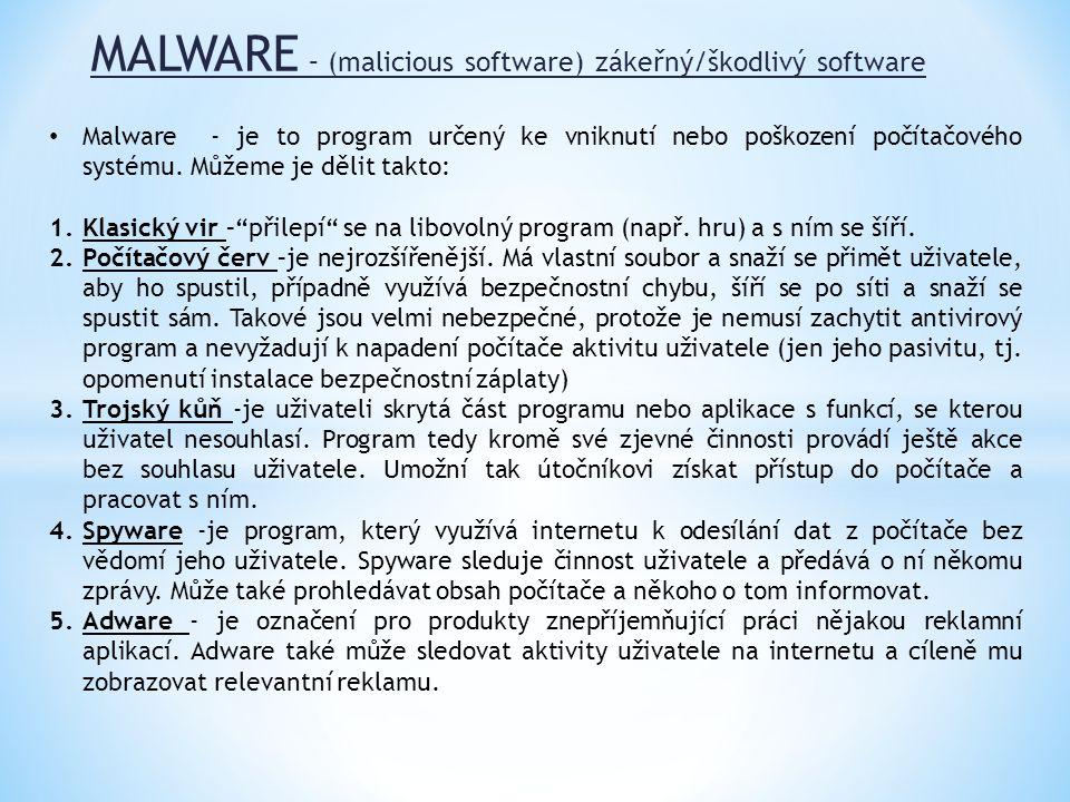 MALWARE – (malicious software) zákeřný/škodlivý software
