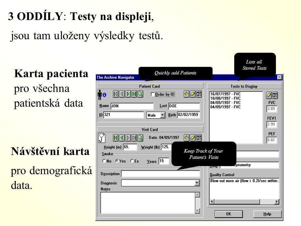 3 ODDÍLY: Testy na displeji, jsou tam uloženy výsledky testů.