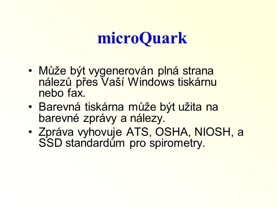 microQuark Může být vygenerován plná strana nálezů přes Vaší Windows tiskárnu nebo fax. Barevná tiskárna může být užita na barevné zprávy a nálezy.