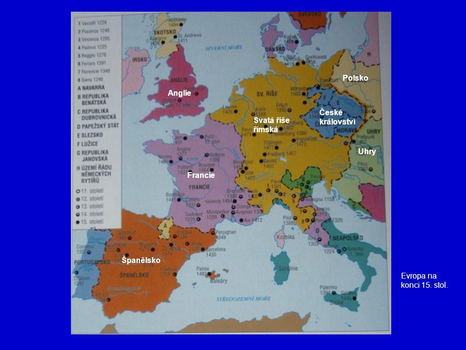 Polsko Anglie České království Svatá říše římská Uhry Francie Španělsko Evropa na konci 15. stol.