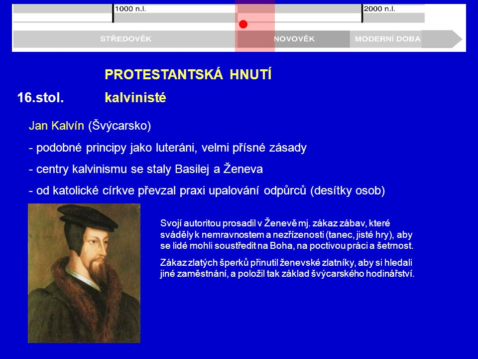 PROTESTANTSKÁ HNUTÍ 16.stol. kalvinisté Jan Kalvín (Švýcarsko)