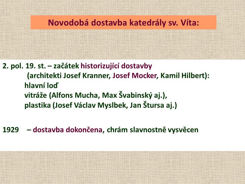 Novodobá dostavba katedrály sv. Víta: