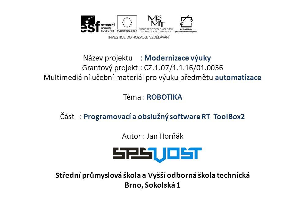 Název projektu : Modernizace výuky Grantový projekt : CZ. 1. 07/1. 1