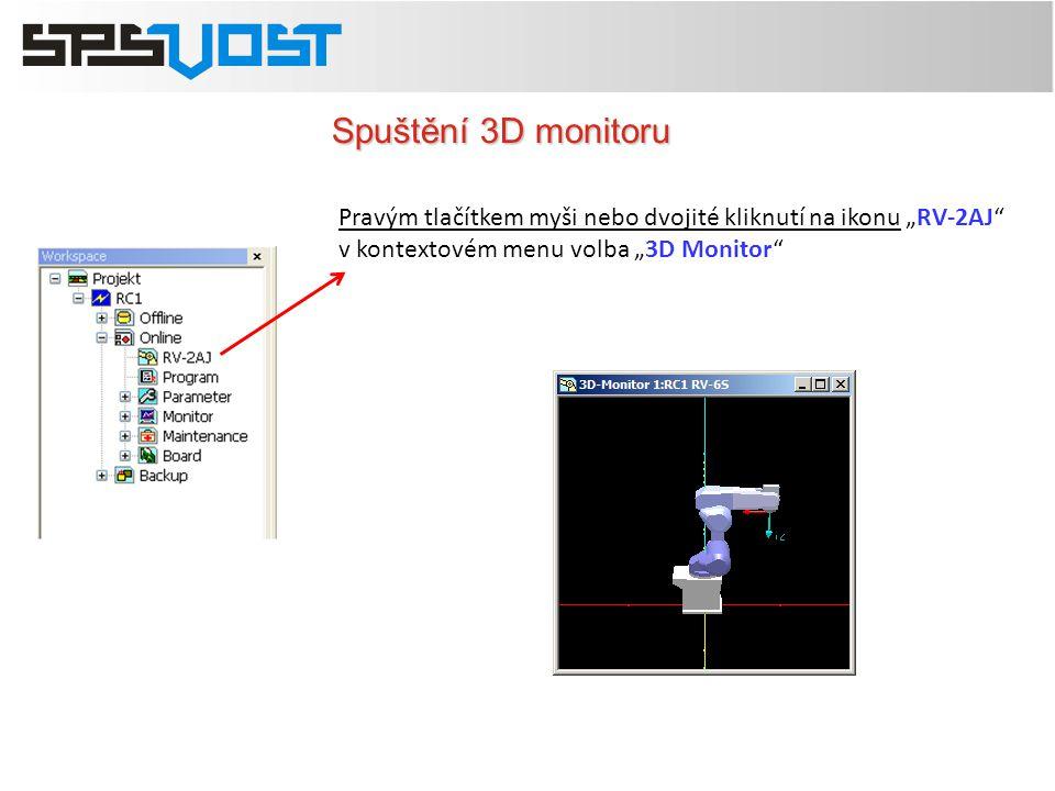 """Spuštění 3D monitoru Pravým tlačítkem myši nebo dvojité kliknutí na ikonu """"RV-2AJ v kontextovém menu volba """"3D Monitor"""