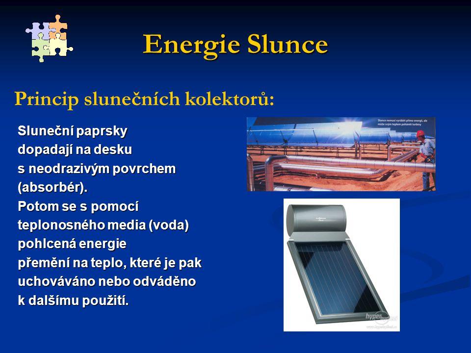 Energie Slunce Princip slunečních kolektorů: Sluneční paprsky