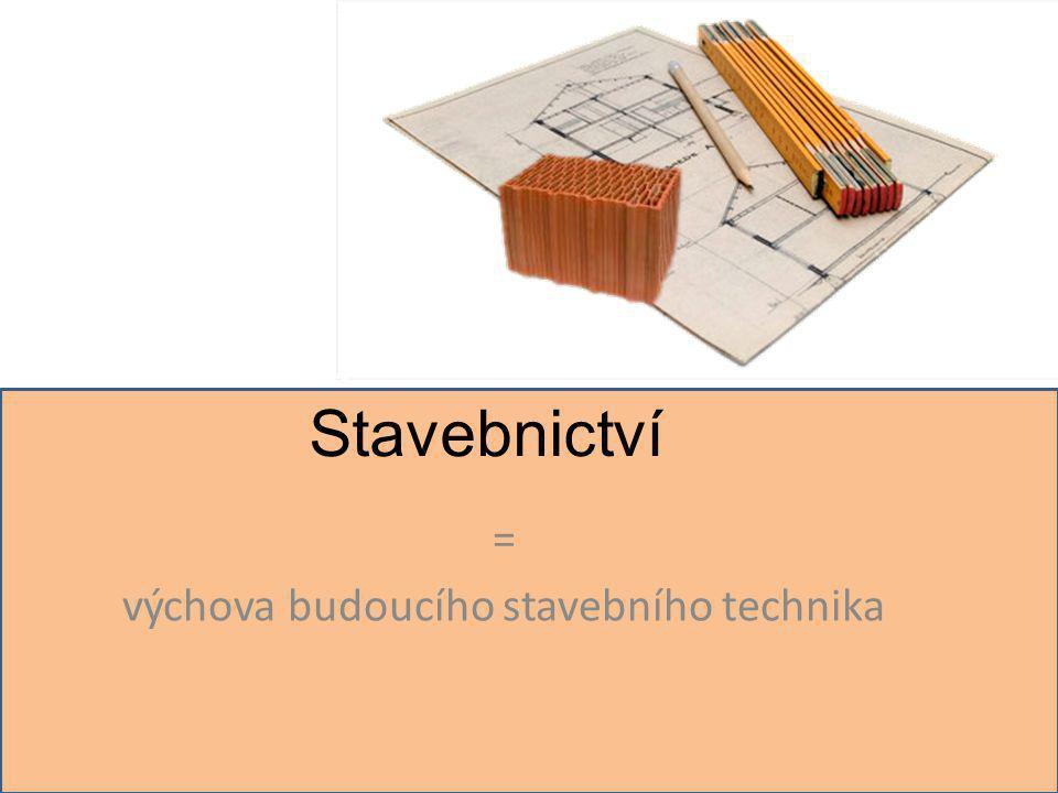 = výchova budoucího stavebního technika