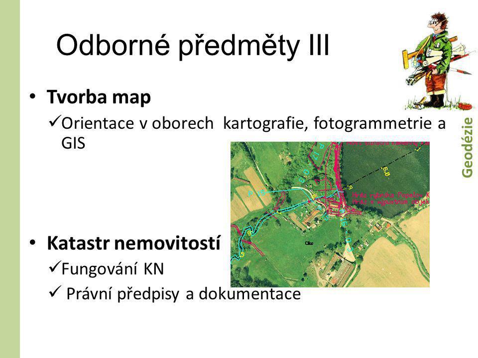 Odborné předměty III Tvorba map Katastr nemovitostí